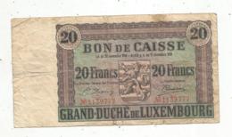 Billet , BON DE CAISSE , Grand-Duché De LUXEMBOURG , 1926 , 20 , Vingt Francs , 2 Scans , Envoi En Recommandé - Lussemburgo