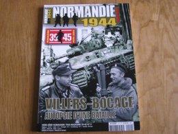 NORMANDIE 44 Hors Série N° 11 Guerre 40 45 Débarquement Autopsie D'une Bataille Villers Bocage 2 ème Partie Char Tiger - Oorlog 1939-45