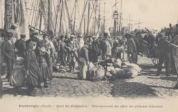 DUNKERQUE: Quai Des Hollandais - Débarquement Des Effets Des Pêcheurs Islandais - Dunkerque