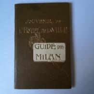 Old 30 Pages / 19?? / Booklet Souvenir De Hotel De La Ville - Guide De Milan With Map. Near Mint Condition - Toeristische Brochures