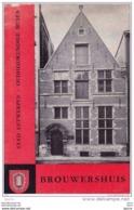 HET BROUWERSHUIS - Beknopte Gids Door F. Smekens - Stad Antwerpen - Historia