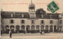 10 - BAR SUR AUBE - MANIFESTATIONS VITICOLES 1911 / L'HOTEL DE VILLE OCCUPE PAR L'INFANTERIE - Bar-sur-Aube