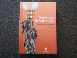 HISTOIRE DES LUMINAIRES Eclairage Electrique Gaz Huile Ampoule Lampe Pétrole Gazogène Benzol Lanterne Réverbère Phare - Ciencia