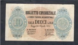 10 Lire Biglietto Consorziale  30 04 1874 Serie 430 Emissione 1881 Ultima Bell'aspetto Mb+ Lotto 2999 - [ 1] …-1946 : Regno