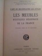 Les Meubles Rustiques Régionaux De La France D'EMILE BAYARD Garnier 1925 - Home Decoration