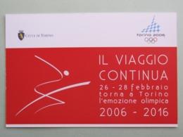 2006-2016, Torna A Torino L'emozione Olimpica, Logo Olimpiadi 2006, Città Di Torino (129) - Giochi Olimpici