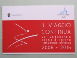2006-2016, Torna A Torino L'emozione Olimpica, Logo Olimpiadi 2006, Città Di Torino (129) - Olympic Games