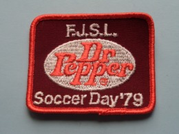 Dr PEPPER > F.J.S.L. SOCCER '79 ( What You See Is What You Get > See Photo > ( Format 6 X 7,5 Cm.) NEW ! - Non Classés