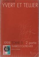 Catalogue Yvert & Tellier Outre-Mer Tome 5 - 2e Partie (Brunei - Cyrenaique) 1998 - France