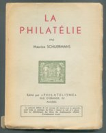 LA PHILATELIE De Maurice SCHUERMANS, Ed. Philatelisme, Anvers, 1933, 210 Pp.  Etat Neuf. - MX-3 - Manuali