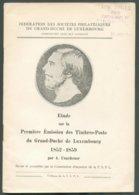 LUXEMBOURG (F.S.P.L.) Etude Sur La Première Emission Des T-p Du GD De Luxembourg, 1852-1859, Par A. Ungeheuer, 47 Pp (s. - Filatelie En Postgeschiedenis
