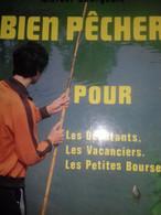 Bien Pêcher Pour Les Débutants Les Vacanciers Les Petites Bourses MARCEL BOURGEOIS éditions BORNEMANN 1985 - Livres, BD, Revues