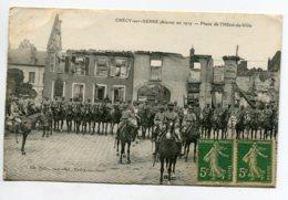 02 CRECY Sur SERRE En 1909 Militaires Cavaliers Place Hotel De Ville Ch Belin Imprimeur    D16 2019 - Andere Gemeenten