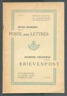 Notices Historiques Sur La Poste Aux Lettres  - Musée Postal De Bruxelles, Bruxelles, 1936  (92 Pages) TB Etat. - OD-5 - Préphilatélie