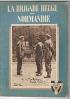 La Brigade Belge En Normandie - Guerra 1939-45