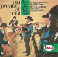 Vinyles. 45 T. Flexi. Ma Province Et Moi. Mathé Altéry. Pub. Esso N°4 Folklore Du Lyonnais Et De La Savoie (1 Titre) - Musicals