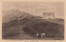 Cp , 31 , LUCHON-SUPERBAGNÈRES (1800 M.), Le Grand Hôtel Et La Gare Du Funiculaire , A Gauche: Montée Du Train - Luchon
