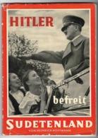 Hitler Befreit Sudetenland - Von Heinrich Hoffmann - 1938 - 5. Wereldoorlogen