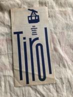 Tirol Téléphériques Montes-pentes Téléskis  Du 1  Juillet 1968 - Dépliants Turistici