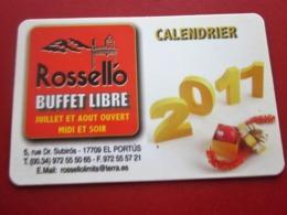 Calendrier  Petit Format:2011 PUBLICITAIRE ROSSELLO BUFFET LIBRE Calendario Pequeño ESPAÑA ESPAGNE - Tamaño Pequeño : 2001-...