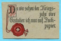 Neujahrsgrüsse 1918 - Da Wir Schon Der Kriegsjahr Vier - Gratulier Ich Nur Auf Packpapier. - Poste Militaire