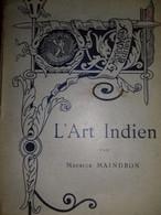L'art Indien Par MAURICE MAINDRON Henry May 1898 - Encyclopédies