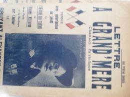 PATRIOTIQUE 14 -18 /LETTRE A GRAND MERE / LE BRUYANT ALEXANDRE - Spartiti