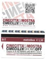 Cinema, 2016, Roma, Mostra Cinecittà Si Mostra, Cinecittà Shows Off, Biglietto D'ingresso +Ticket Metrebus Pubblicitario - Cinemania