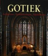 De Kunst Van De Gotiek - Architectuur - Beeldhouwkunst - Schilderkunst - Andere
