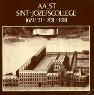 Aalst Sint-Jozefscollege 1619/'21 - 1831 - 1981 - Catalogus Van De Tentoonstelling Over Geschiedenis En Werking In De Co - Boeken, Tijdschriften, Stripverhalen