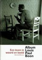 Album Louis Paul Boon - Een Leven In Woord En Beeld - Livres, BD, Revues