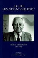 """""""Ik Heb Een Steen Verlegd"""" Marcel De Bisschop (1907 - 1991) - Livres, BD, Revues"""