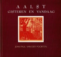 Aalst Gisteren En Vandaag - Livres, BD, Revues
