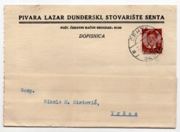 1938,YUGOSLAVIA, SERBIA, SENTA TO VRSAC, CORRESPONDENCE CARD, BREWERY LAZAR DUNDJERSKI - 1931-1941 Kingdom Of Yugoslavia