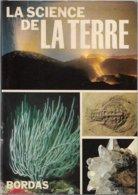 Bordas - La Science De La Terre (comme Neuf, Jaquette TBE) - Encyclopédies