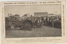 CPA   ASSOCIATION DES ORPHELINS DE LA GUERRE MATERIEL OFFERT PAR LES AMERICAINS RARE - Tracteurs