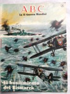 Fascículo El Hundimiento Del Bismarck. ABC La II Guerra Mundial. Nº 20. 1989 - Español