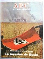 Fascículo La Invasión De Rusia. Hitler Abre Su Propia Tumba. ABC La II Guerra Mundial. Nº 21. 1989 - Español