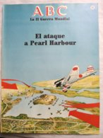 Fascículo El Ataque A Pearl Harbour. ABC La II Guerra Mundial. Nº 26. 1989. Editorial Prensa Española. Madrid. España. 1 - Espagnol