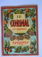 Etiket Etiquette Le Cordial Vin Oranges Apéritif Vernie - Etiketten