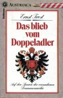 Das Blieb Vom Doppeladler - Auf Den Spuren Der Versunkenen Donaumonarchie - Ohne Zuordnung