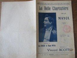 LA BELLE CHARCUTIERE CREEE PAR MAYOL PAROLES DE GEO KOGER ET ROGER MIRA MUSIQUE DE VINCENT SCOTTO 1925 - Partitions Musicales Anciennes