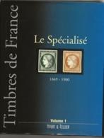 France Yvert & Tellier Le Spécialisé 1849-1900 Volume 1 - Handbooks