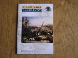 BULLETIN DES AMIS DE LIGNY N° 45 Histoire 1er EMPIRE 1815 Napoléon Combattants Français L'Ile D'Elbe Louis Napoléon - Geschiedenis