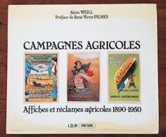 CAMPAGNES AGRICOLES: AFFICHES ET RECLAMES AGRICOLES 1890-1950., Weill Alain - Art