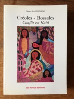 (Haïti) Gérard BARTHELEMY : Créoles-Bossales. Conflit En Haïti, 2000. - Historia