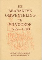 Vilvoorde – De Brabantse Ontwenteling Te Vilvoorde 1789-1790 – Dr A.L.E. Verheyden - History