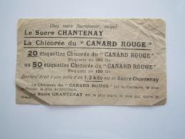 """Le SUCRE CHANTENAY - La CHICORÉE Du """" CANARD ROUGE """" 20 Étiquettes Ou 50 Donnent Droit à Une Boite D'un 1/2 Kilo - Levensmiddelen"""