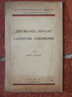 Fascicule Du Groupe Collaboration - Les Jeunes Devant L'aventure Européenne (1941) - Documentos Antiguos