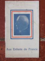 Fascicule Maréchal Pétain - Aux Enfants De France Avec Carte Postale Ph Pétain - Oude Documenten